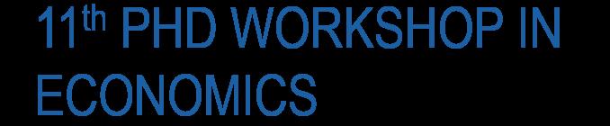 11th PhD Workshop in Economics