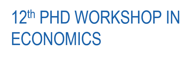12th PhD Workshop in Economics